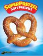 SUPERPRETZEL® Soft Pretzels Posters